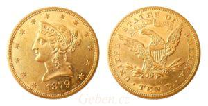 """10 Dollar 1879 LIBERTY """"Coronet Head - Eagle"""" Vzácný"""